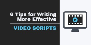 Tips for Writing Effective Video Scripts